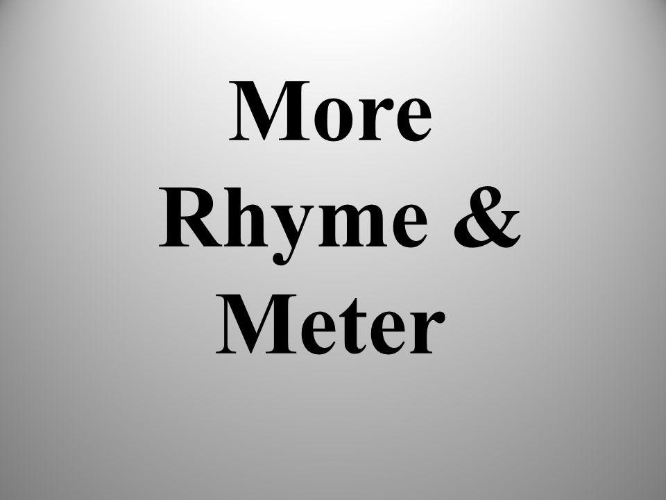 More Rhyme & Meter