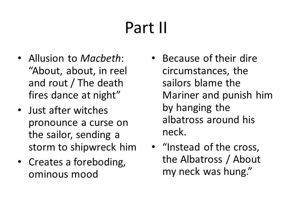 Part II Allusion to Macbeth: About, about, in reel and rout / The death fires dance at night