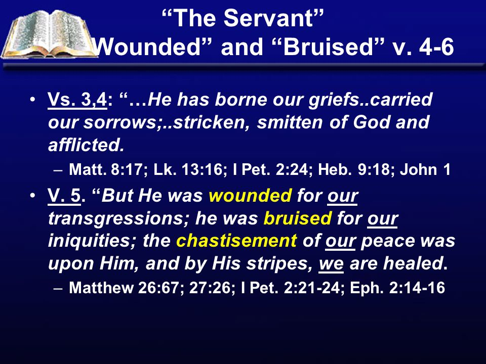The Servant Wounded and Bruised v. 4-6