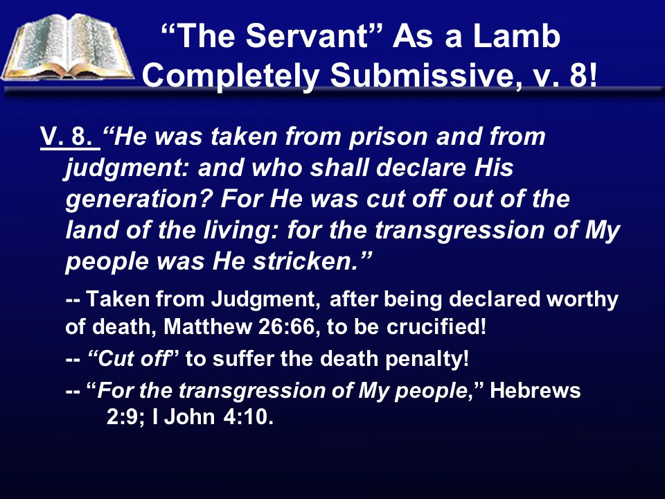 The Servant As a Lamb Completely Submissive, v. 8!