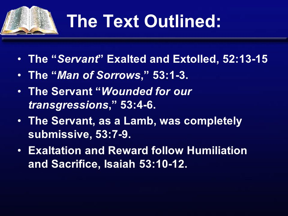 The Text Outlined: The Servant Exalted and Extolled, 52:13-15