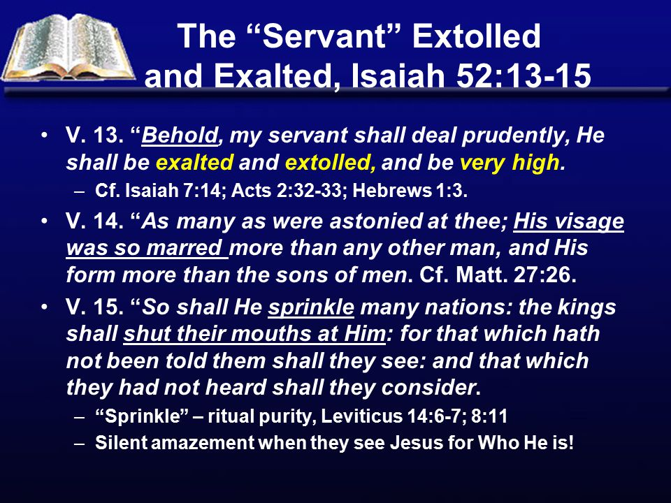 The Servant Extolled and Exalted, Isaiah 52:13-15