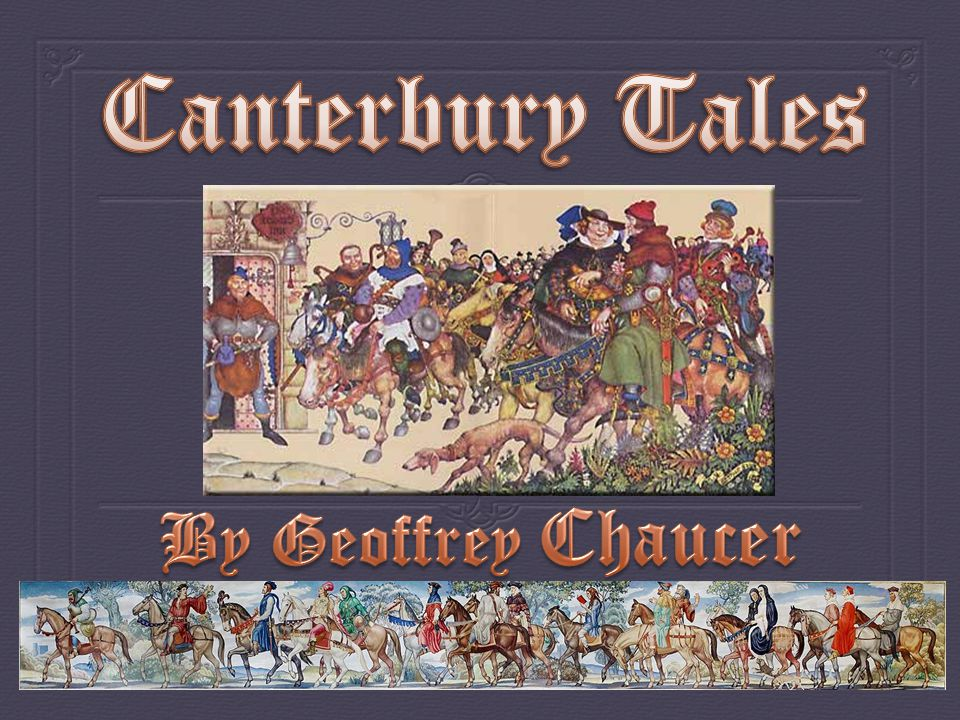 canterbury tales The canterbury tales, classic literature, is a collection of medieval stories by geoffrey chaucer canterbury tales lesson plans with summary, conflict & characters.