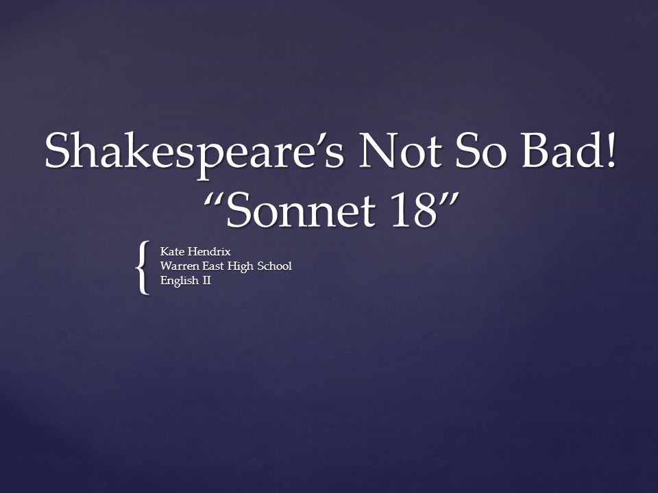 Shakespeare's Not So Bad! Sonnet 18