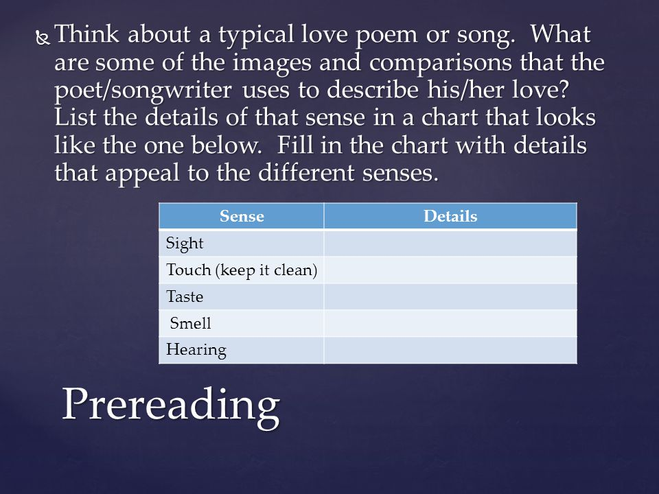 Think about a typical love poem or song