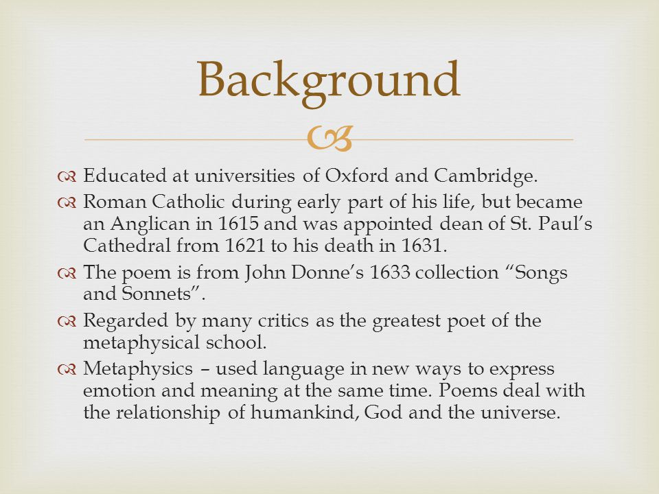 Background Educated at universities of Oxford and Cambridge.