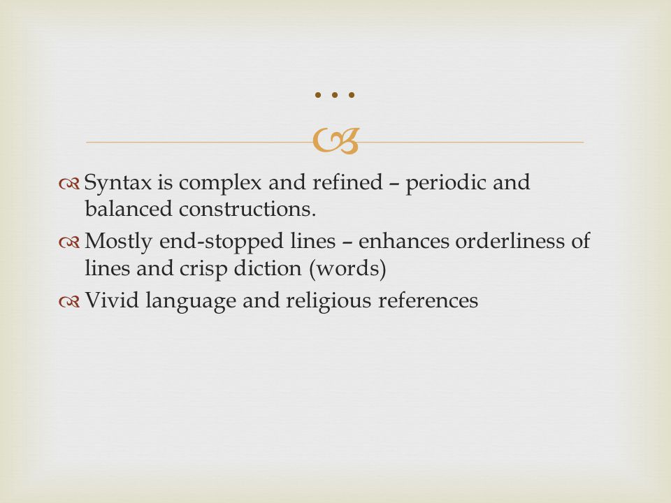 … Syntax is complex and refined – periodic and balanced constructions.