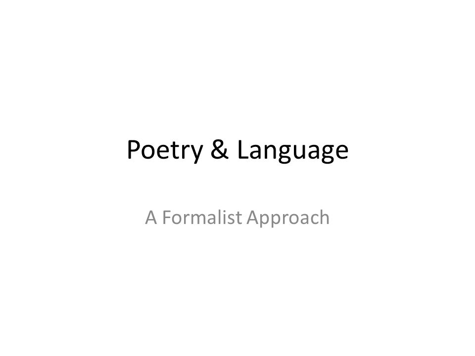 Poetry & Language A Formalist Approach