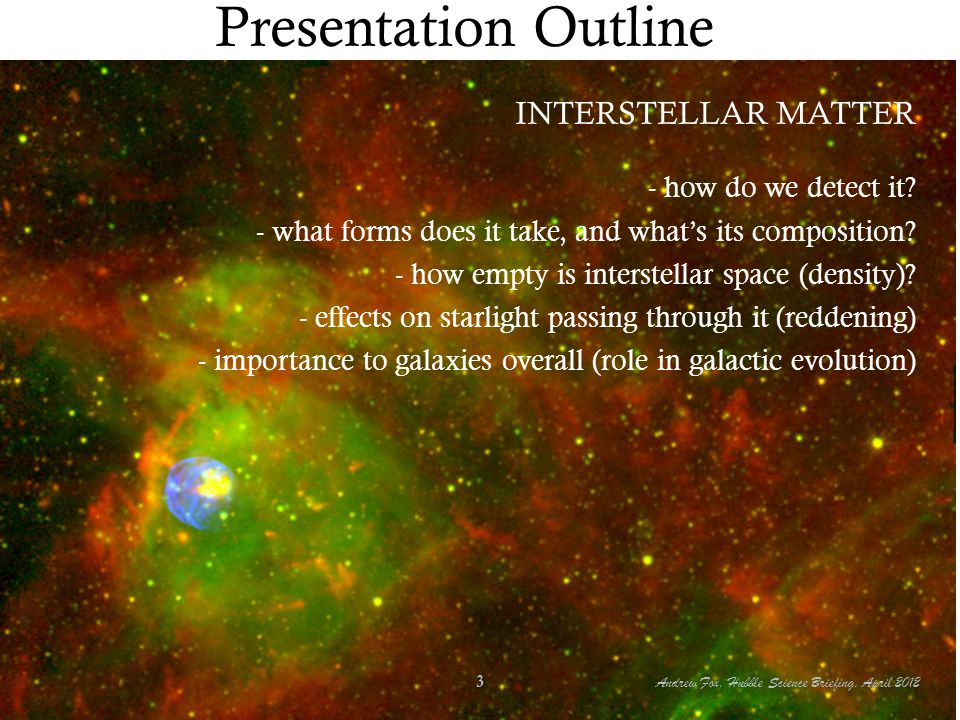 Presentation Outline INTERSTELLAR MATTER - how do we detect it