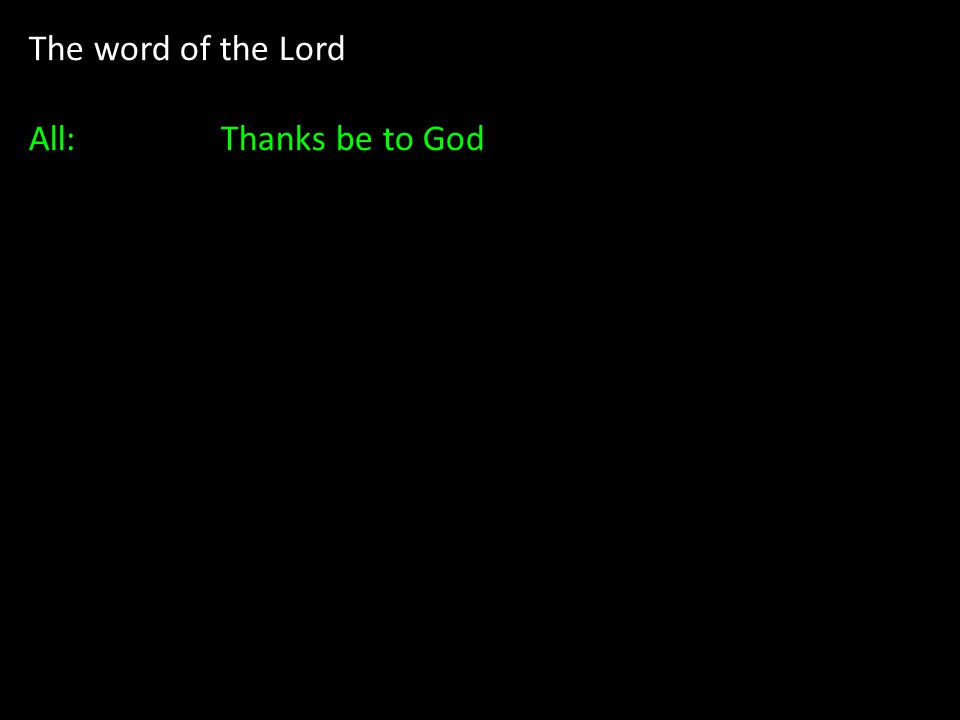 The word of the Lord All: Thanks be to God