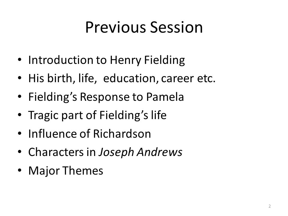Previous Session Introduction to Henry Fielding