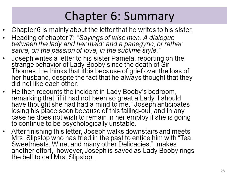 Chapter 6: Summary Chapter 6 is mainly about the letter that he writes to his sister.