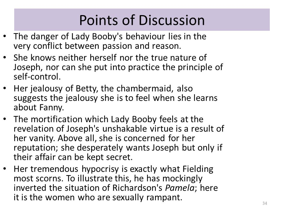 Points of Discussion The danger of Lady Booby s behaviour lies in the very conflict between passion and reason.