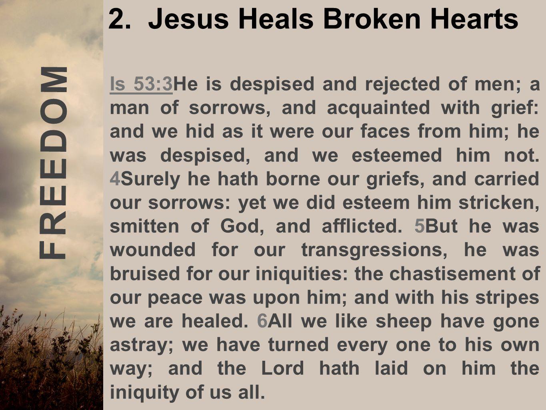 2. Jesus Heals Broken Hearts