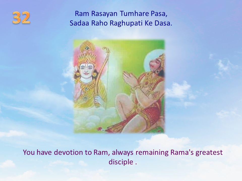 32 Ram Rasayan Tumhare Pasa, Sadaa Raho Raghupati Ke Dasa.