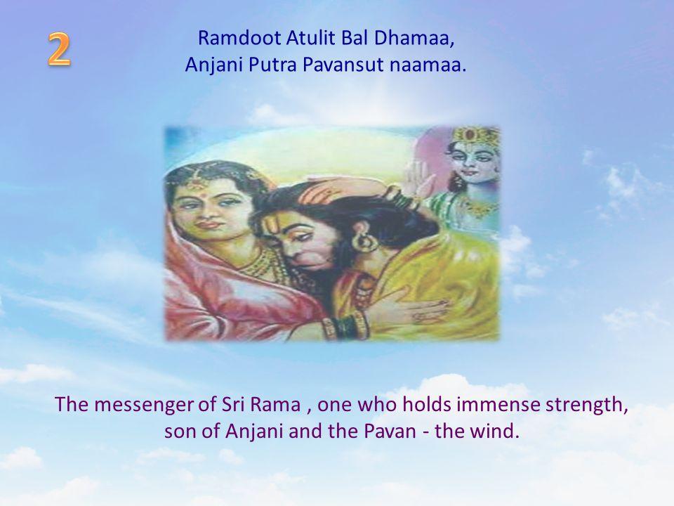 Ramdoot Atulit Bal Dhamaa, Anjani Putra Pavansut naamaa.
