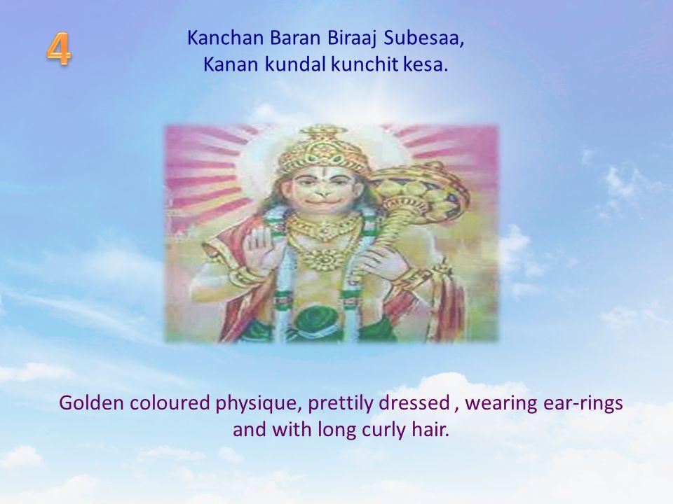 Kanchan Baran Biraaj Subesaa, Kanan kundal kunchit kesa.