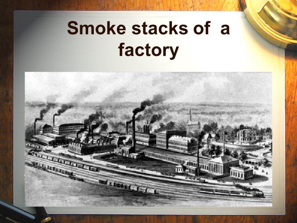 Smoke stacks of a factory