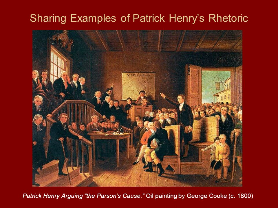 Sharing Examples of Patrick Henry's Rhetoric