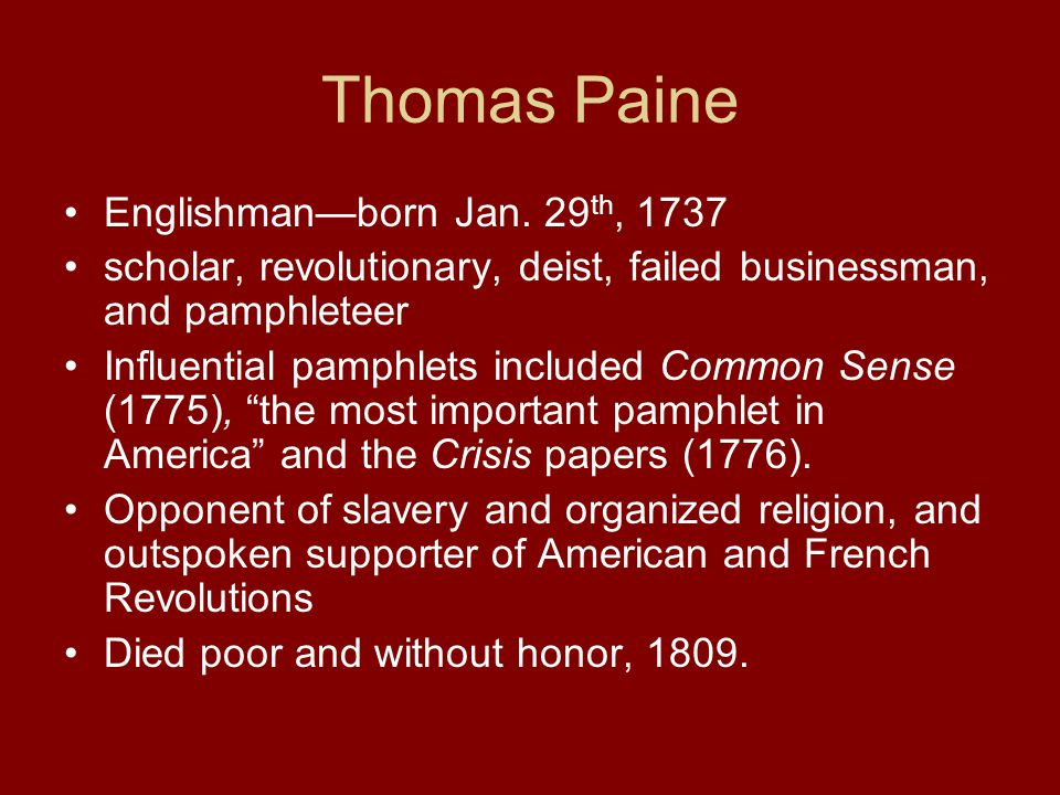 Thomas Paine Englishman—born Jan. 29th, 1737