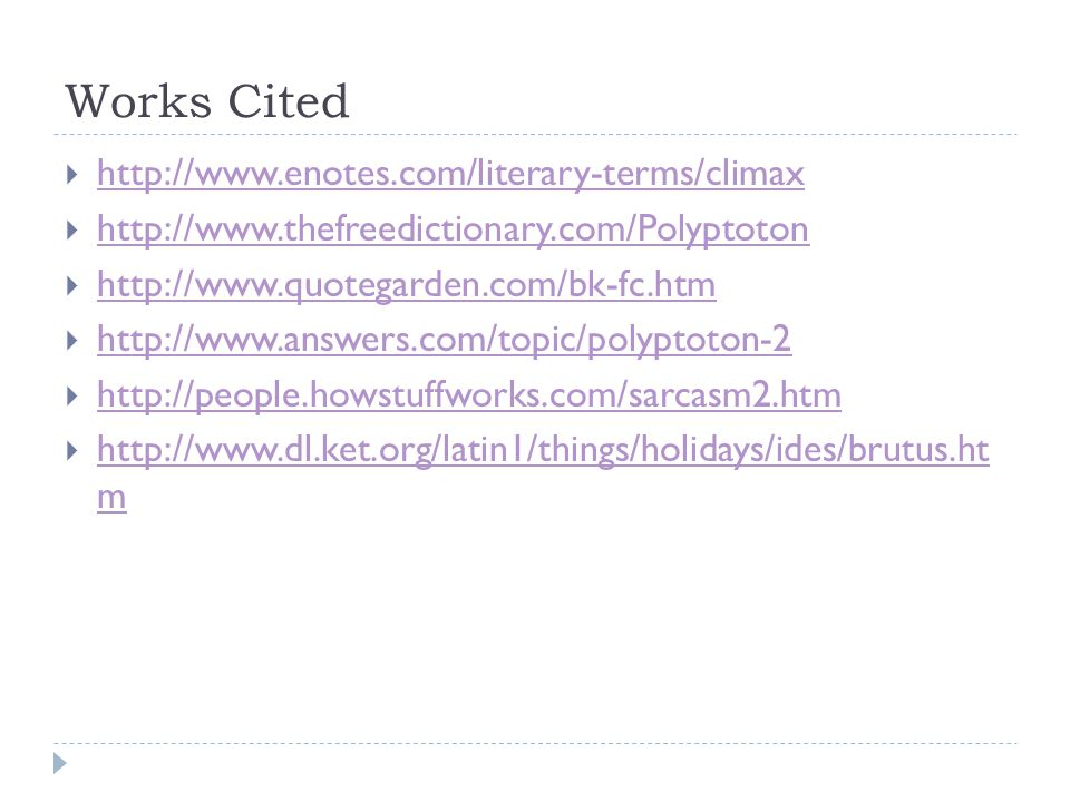 Works Cited http://www.enotes.com/literary-terms/climax