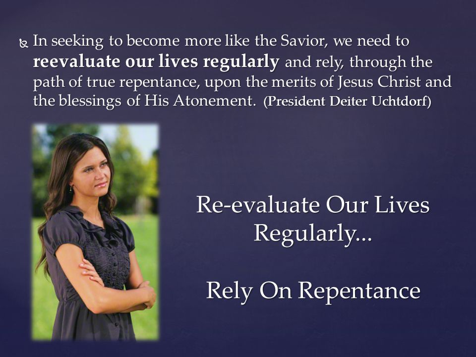 Re-evaluate Our Lives Regularly... Rely On Repentance