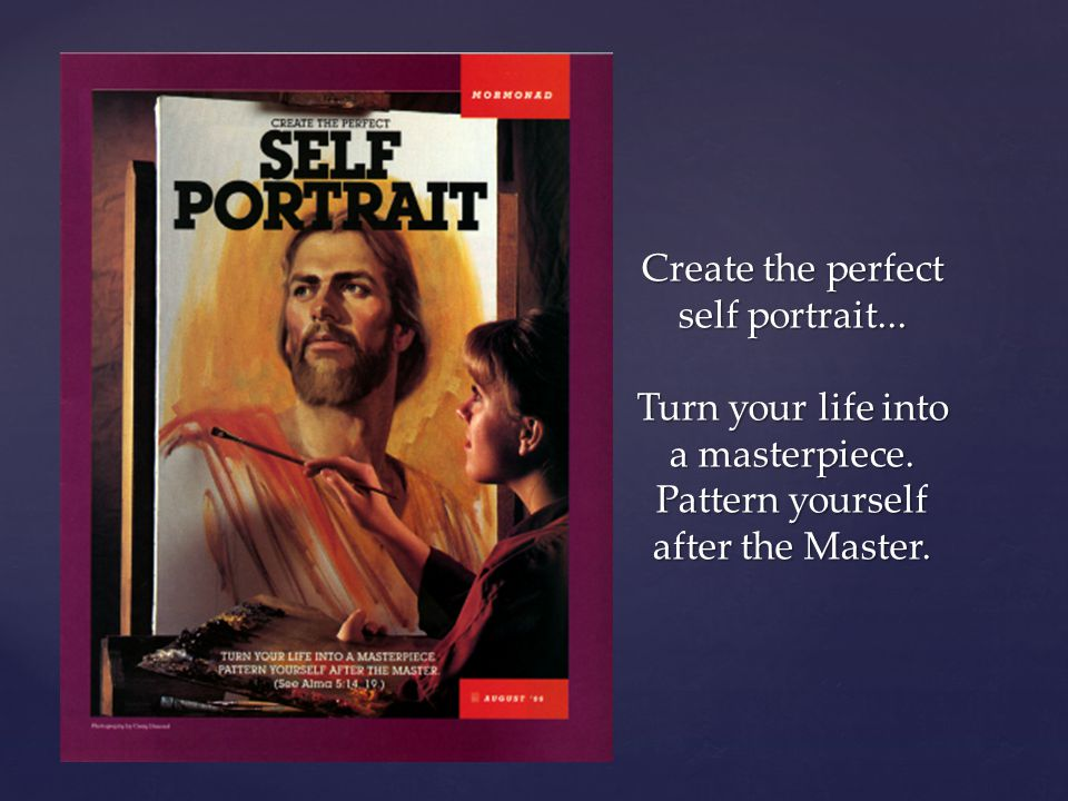 Create the perfect self portrait. Turn your life into a masterpiece