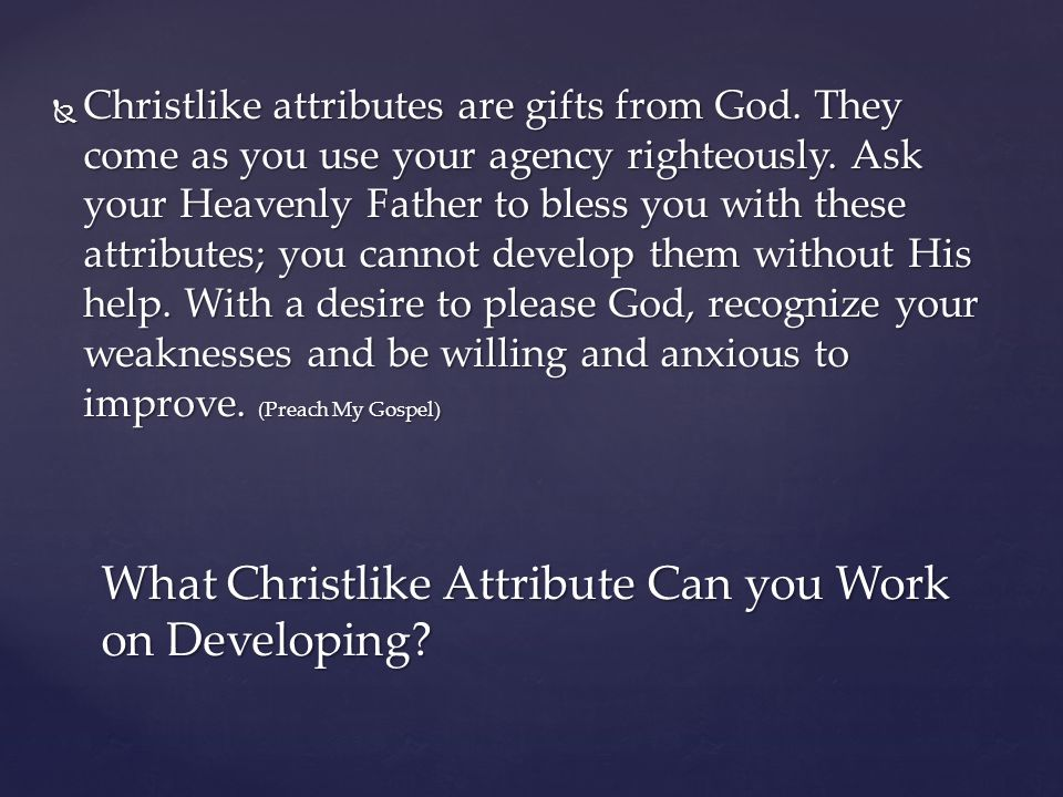 What Christlike Attribute Can you Work on Developing