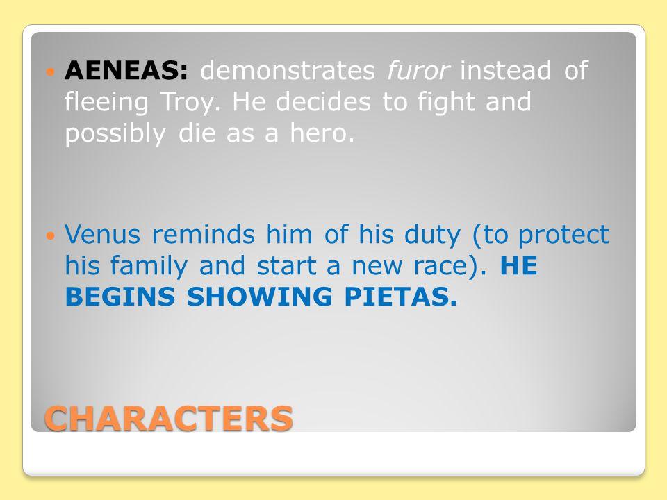 AENEAS: demonstrates furor instead of fleeing Troy