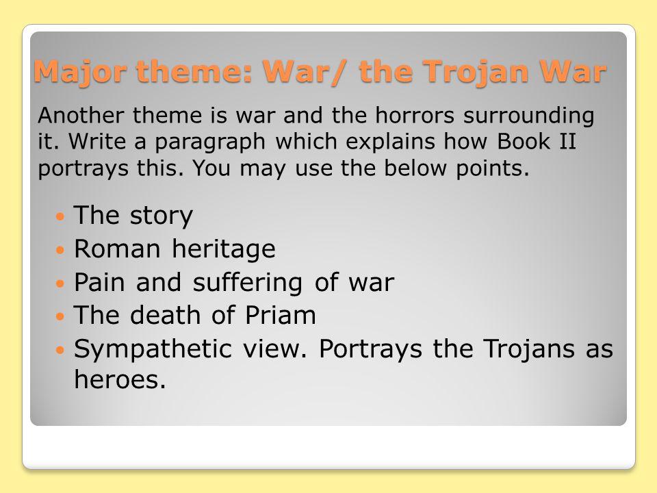 Major theme: War/ the Trojan War