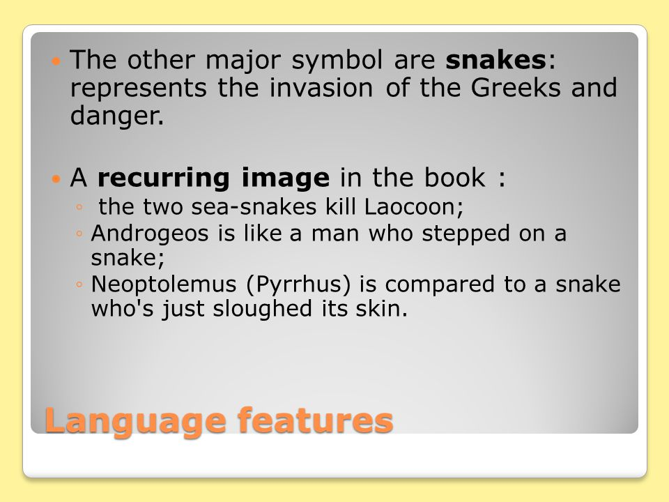 The other major symbol are snakes: represents the invasion of the Greeks and danger.