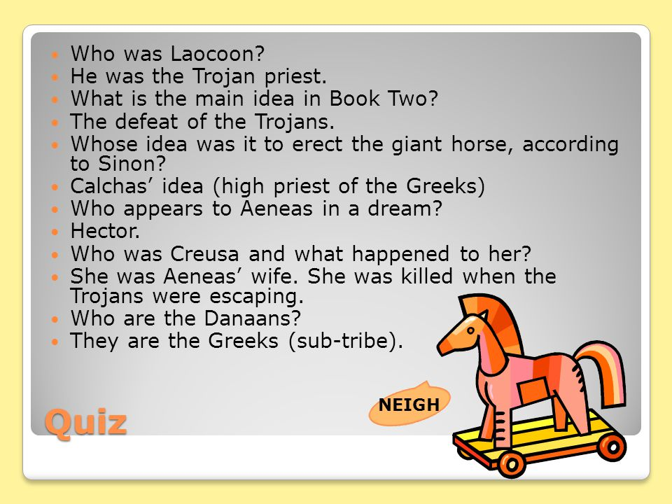 Quiz Who was Laocoon He was the Trojan priest.