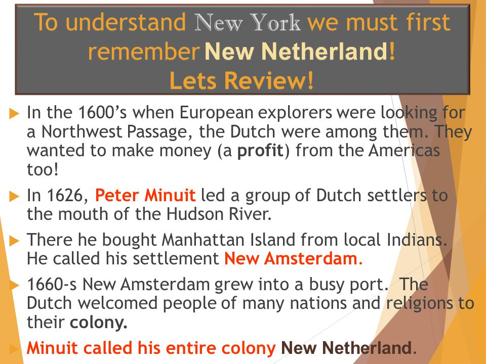 To understand New York we must first remember New Netherland