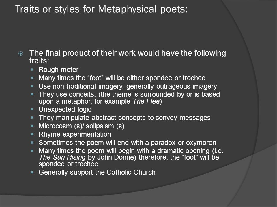 Traits or styles for Metaphysical poets:
