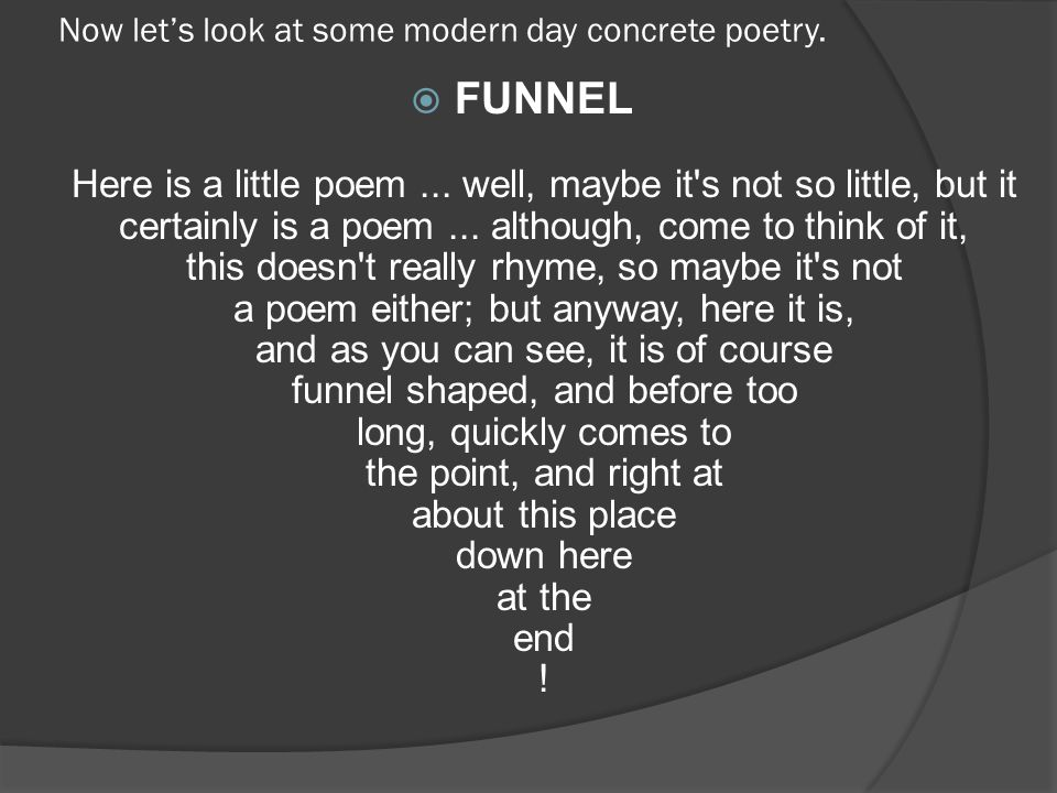 Now let's look at some modern day concrete poetry.