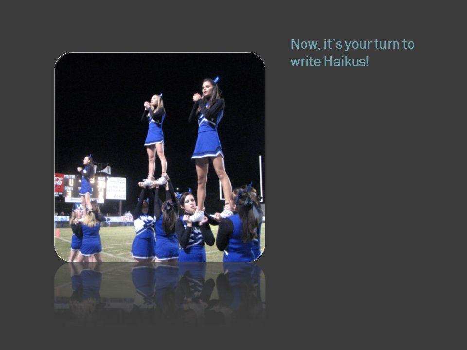 Now, it's your turn to write Haikus!