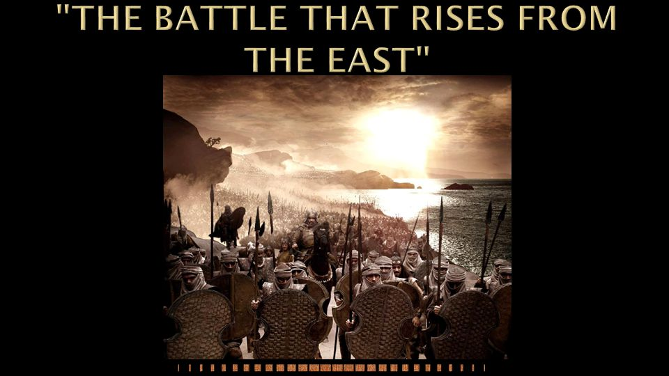 THE BATTLE THAT RISES FROM THE EAST