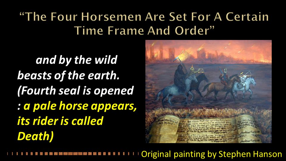 The Four Horsemen Are Set For A Certain Time Frame And Order