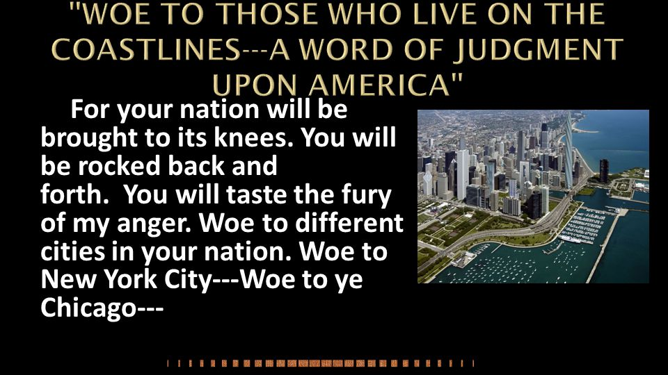 WOE TO THOSE WHO LIVE ON THE COASTLINES---A WORD OF JUDGMENT UPON AMERICA