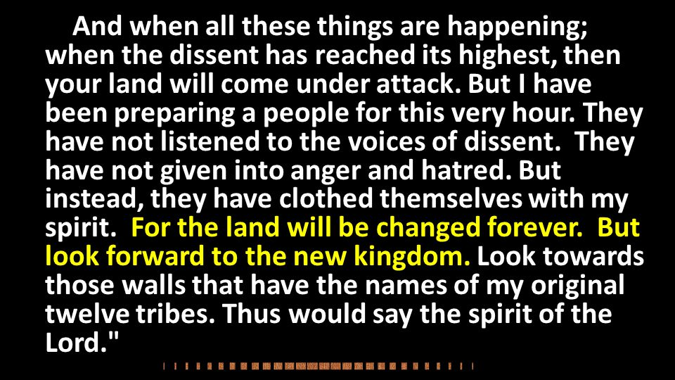 And when all these things are happening; when the dissent has reached its highest, then your land will come under attack.