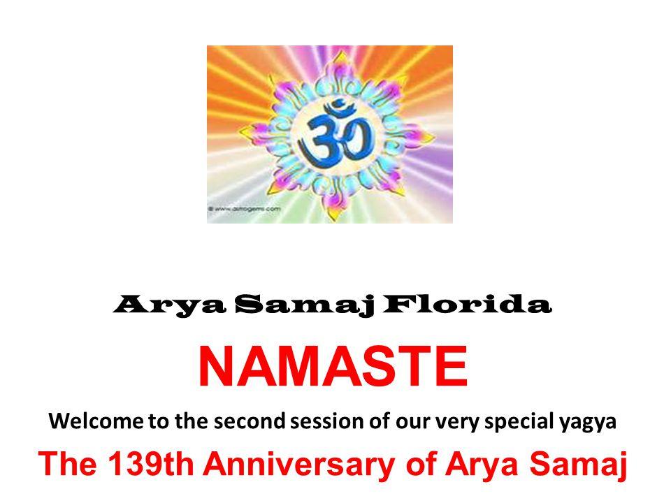 NAMASTE The 139th Anniversary of Arya Samaj Arya Samaj Florida
