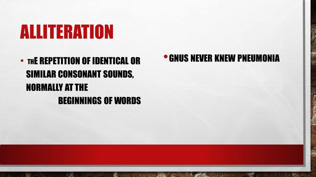 alliteration Gnus never knew pneumonia
