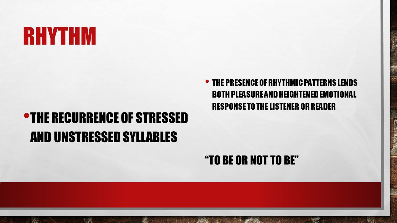 Rhythm the recurrence of stressed and unstressed syllables