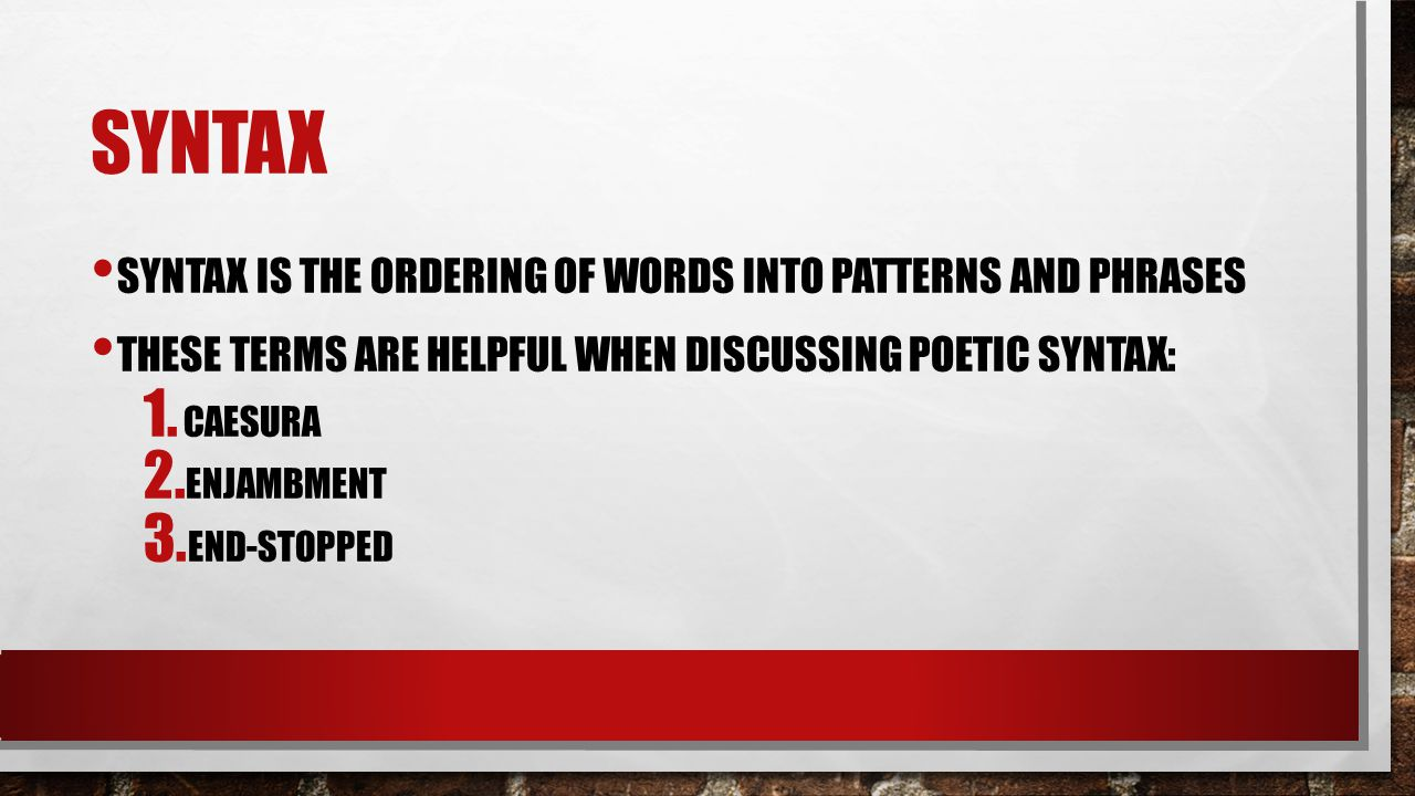 Syntax Syntax is the ordering of words into patterns and phrases