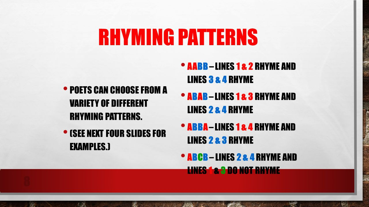 Rhyming Patterns AABB – lines 1 & 2 rhyme and lines 3 & 4 rhyme