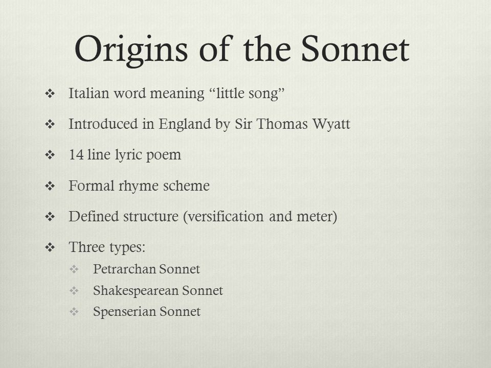 Origins of the Sonnet Italian word meaning little song
