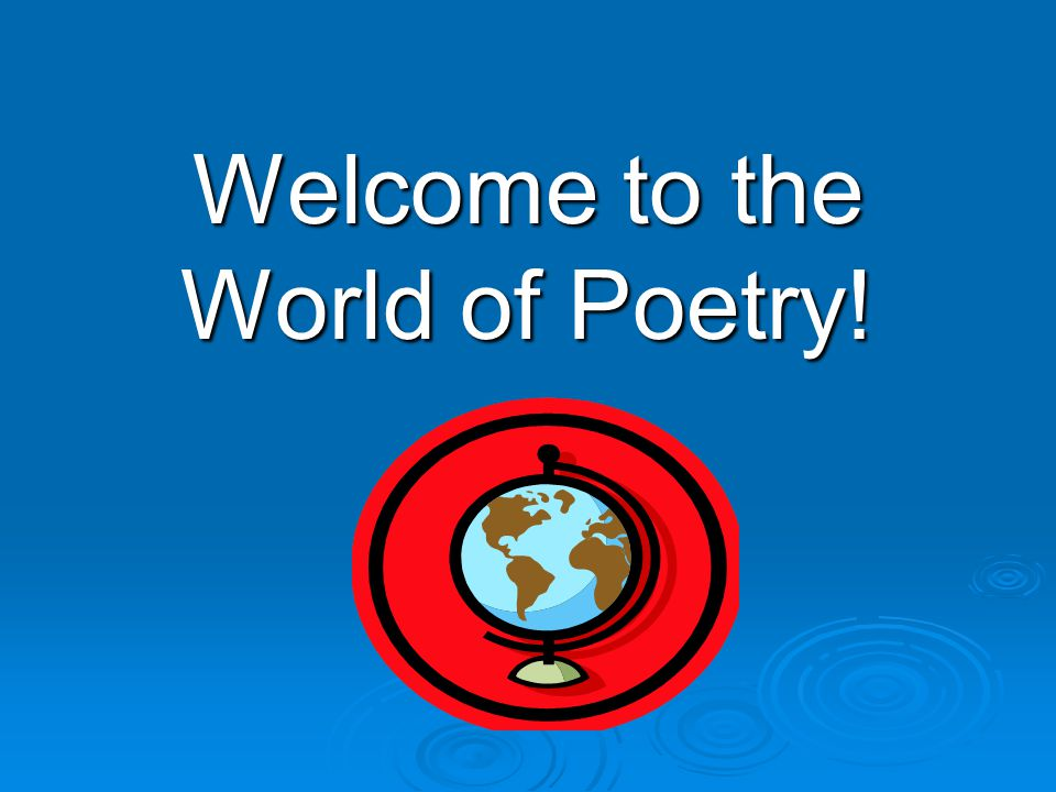 Welcome to the World of Poetry!