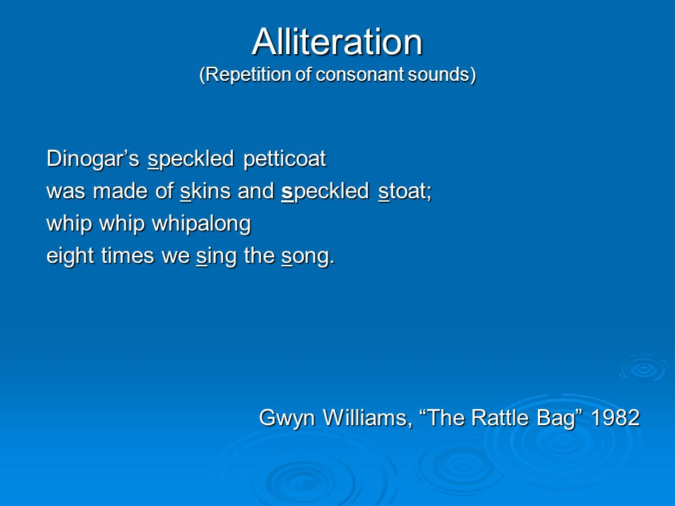 Alliteration (Repetition of consonant sounds)