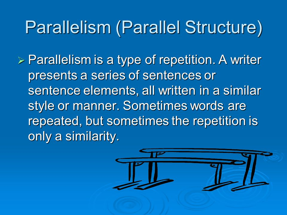 Parallelism (Parallel Structure)