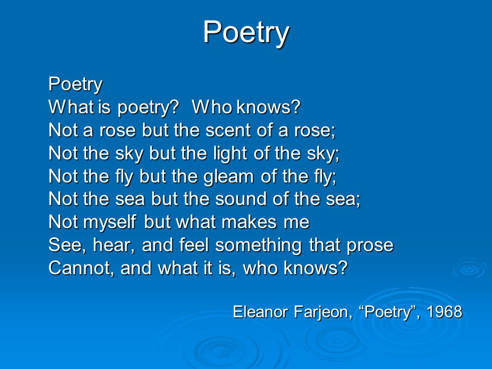Poetry Poetry What is poetry Who knows